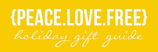 {peace.love.free} creatrix holiday gift guide