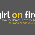 girl on fire { a poem for women ready to light the world }