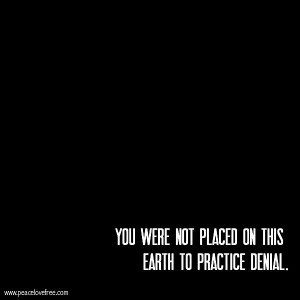 you-were-not-placed-on-this-earth-to-practice-denial-jeanette-leblanc
