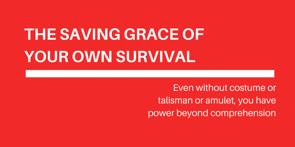 You are the saving grace of your own survival by jeanette leblanc