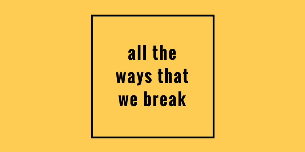 all the ways that we break by jeanette leblanc