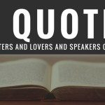 10 quotes for writers and lovers and speakers of truth