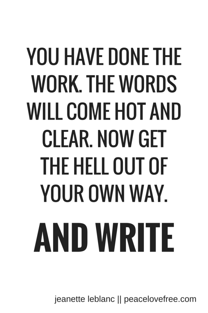 the words will come hot and clear || jeanette leblanc #writing