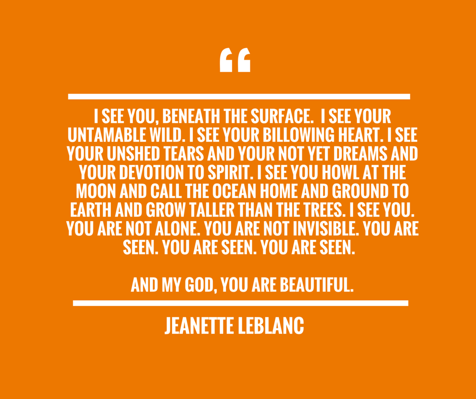 You are seen. by Jeanette LeBlanc