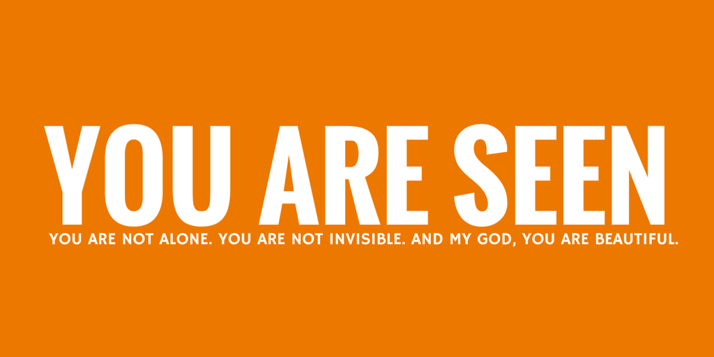 You are seen