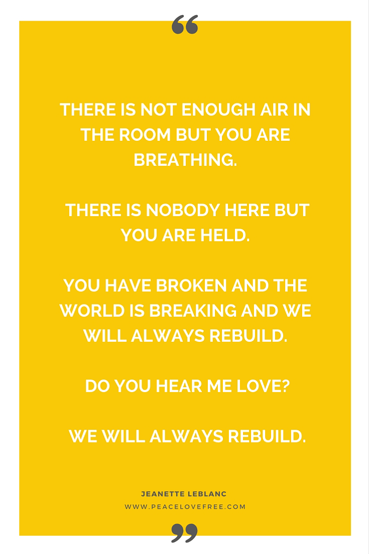 We will always rebuild - a poem for the broken by Jeanette LeBlanc