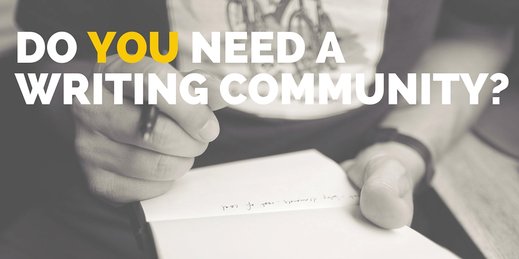 Do YOU need a writing community-