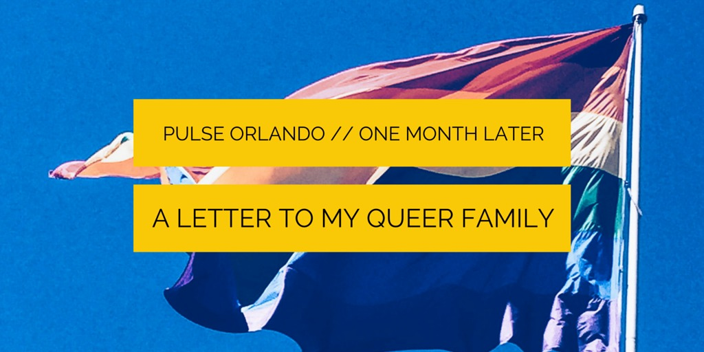 pulse orlando letter to my queer family