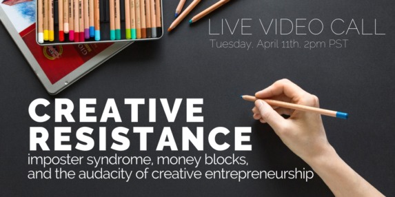 creative resistance, imposter syndrome, money blocks and the audacity of creative entrepreneurship