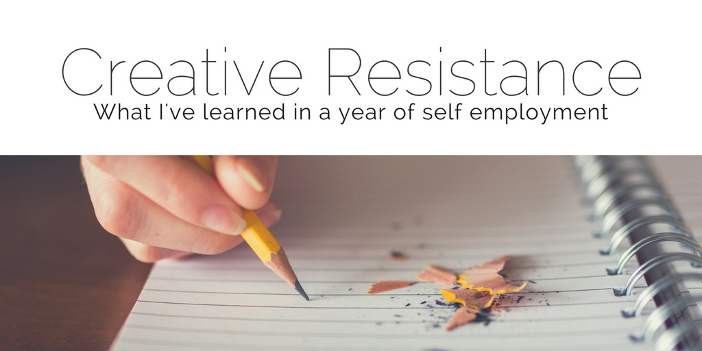 creative resistance lessons from a year of self employment