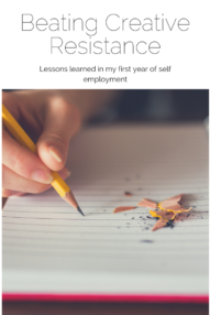 Beating creative resistance with action: Lessons learned in my first year of self employment