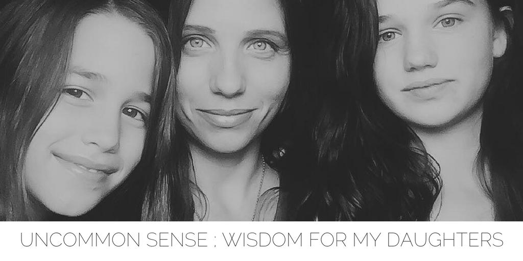 Uncommon Sense: Wisdom For My Daughters - Jeanette LeBlanc