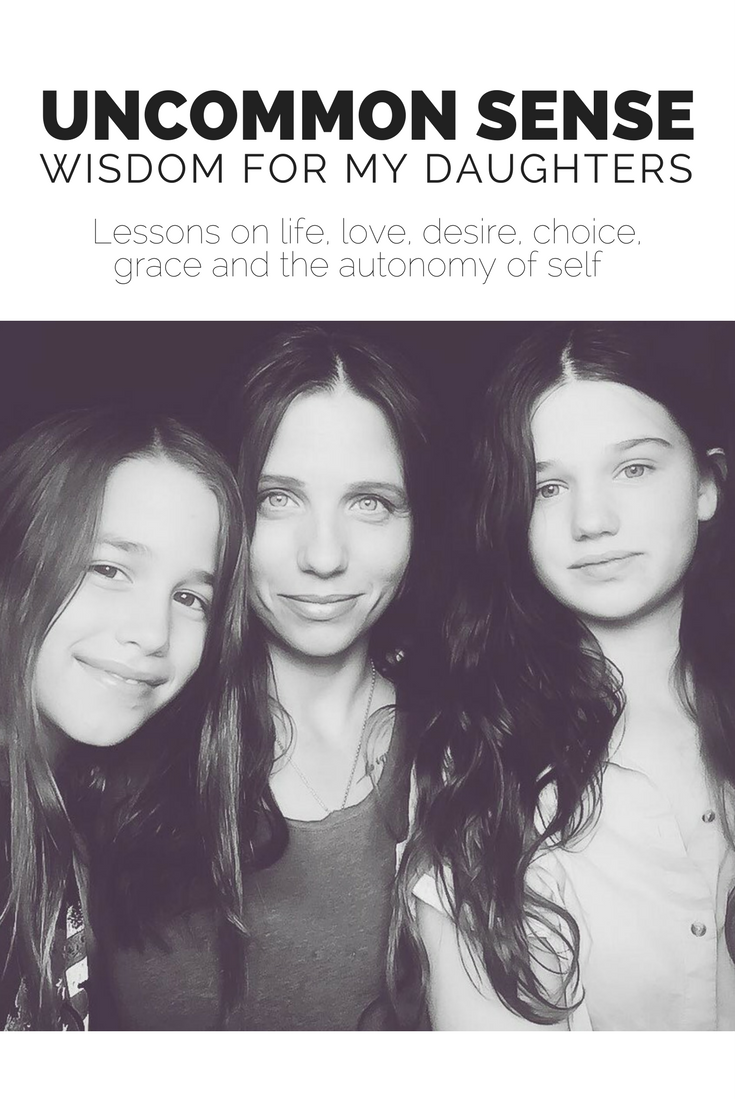 Uncommon Sense: Wisdom for my daughter - Advice from a mother by Jeanette LeBlanc