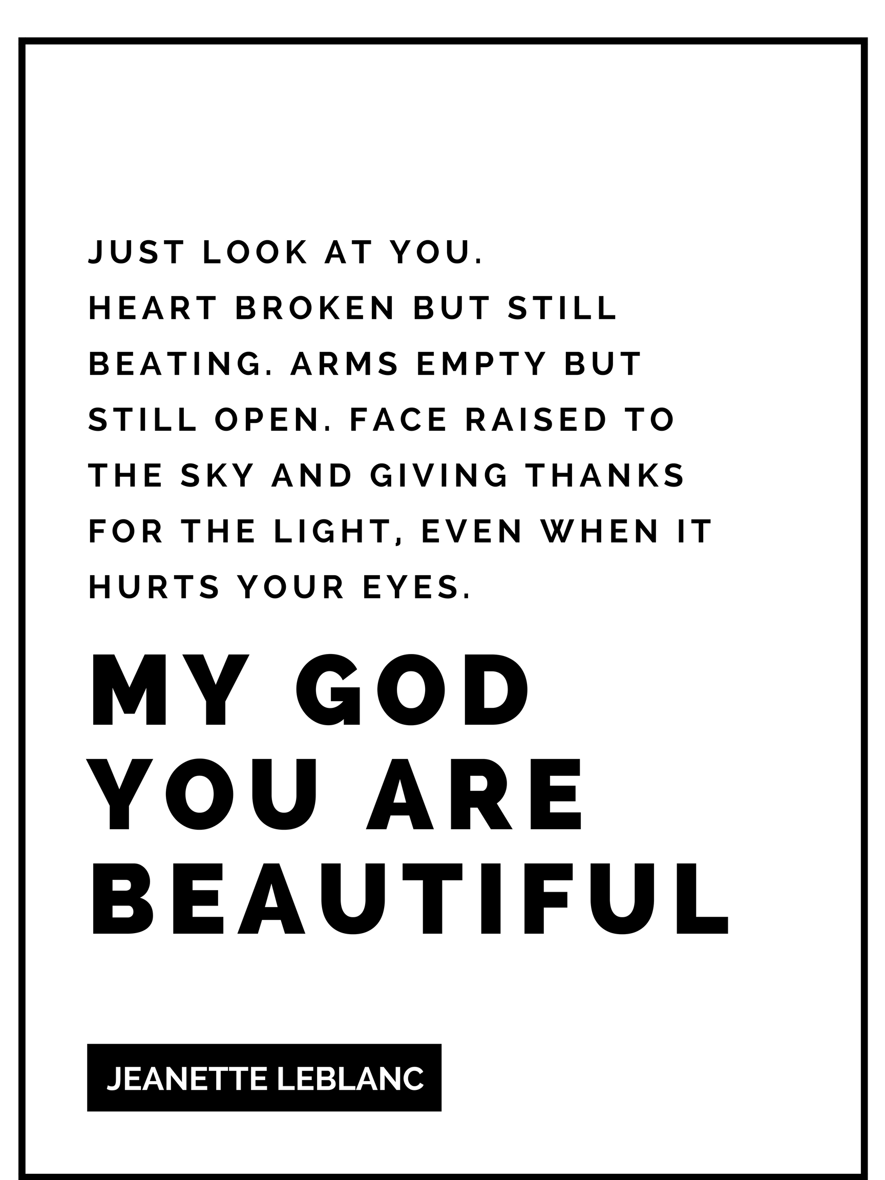 My God You Are Beautiful Quote by Jeanette LeBlanc